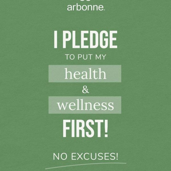Arbonne- I pledge to put my health & wellness first. No excuses sign